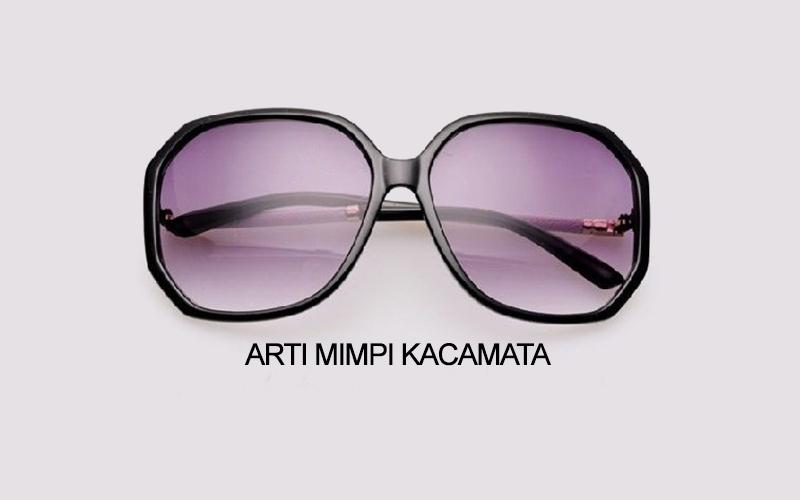 Arti Mimpi Kacamata